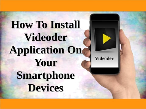 How To Install Videoder Application On Your Smartphone Devices by