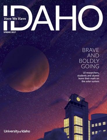 Here We Have Idaho — Spring 2017 by The University of Idaho - issuu