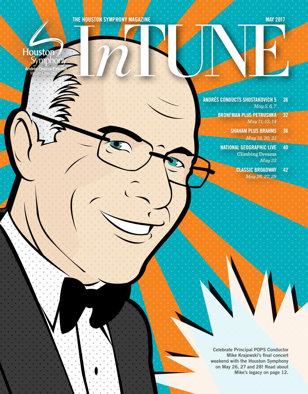 InTune — The Houston Symphony Magazine — May 2017 by Houston