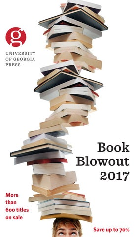 Sale Catalog Book Blowout 2017 By University Of Georgia Press Issuu