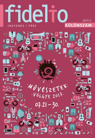731a9e908f1c Művészetek Völgye 2017. by Fidelio Media Kft. - issuu