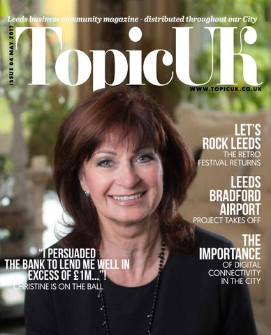 Topicuk May 2017 Leeds Edition By Topicuk Issuu