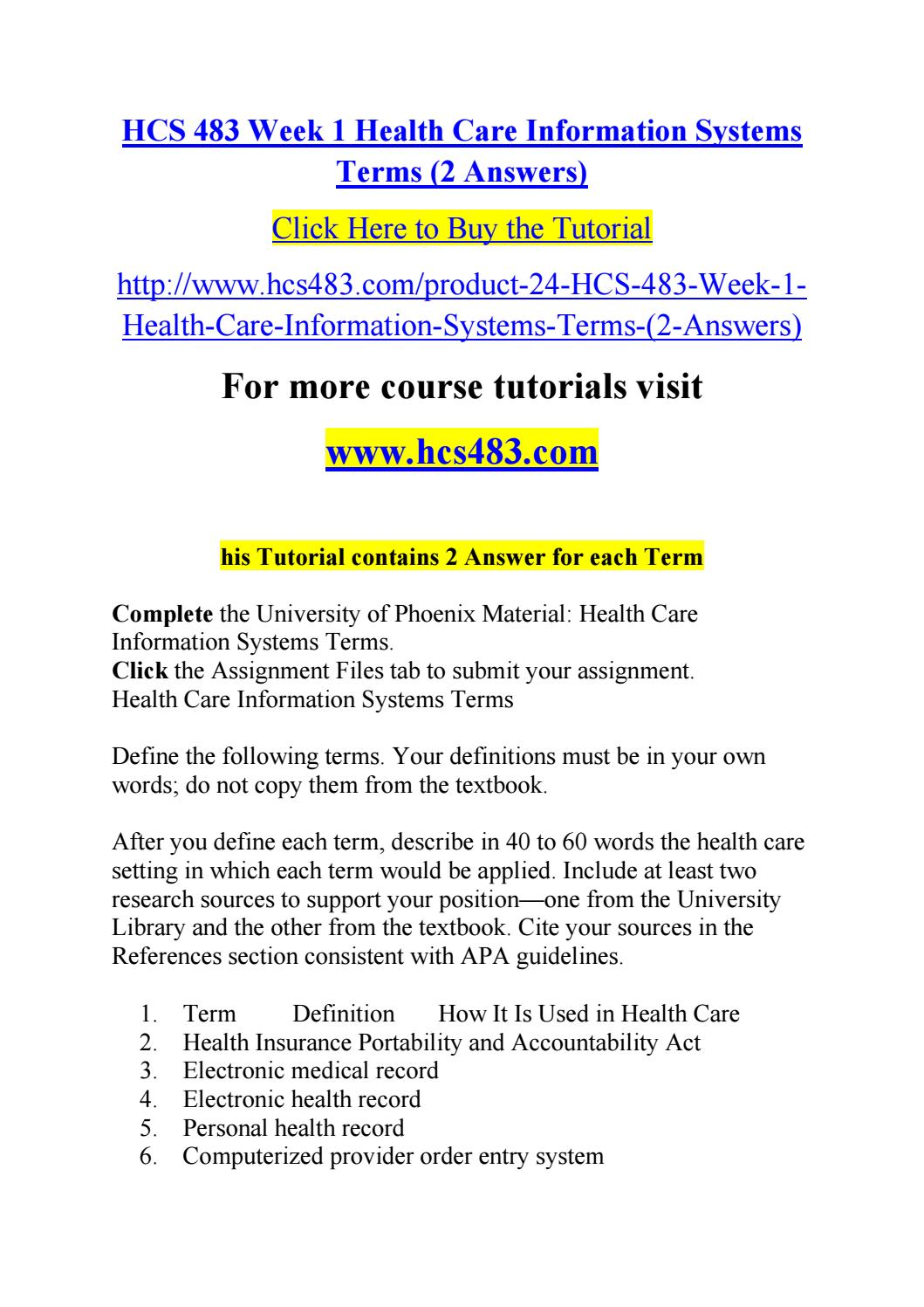 hcs 212 week1 health care terms Hcs 212 week 2 health care terms worksheet complete the week 2 health care terms worksheetdefine key health care terms and use those terms appropriately please put the key term in bold letters when using it in a sentence.