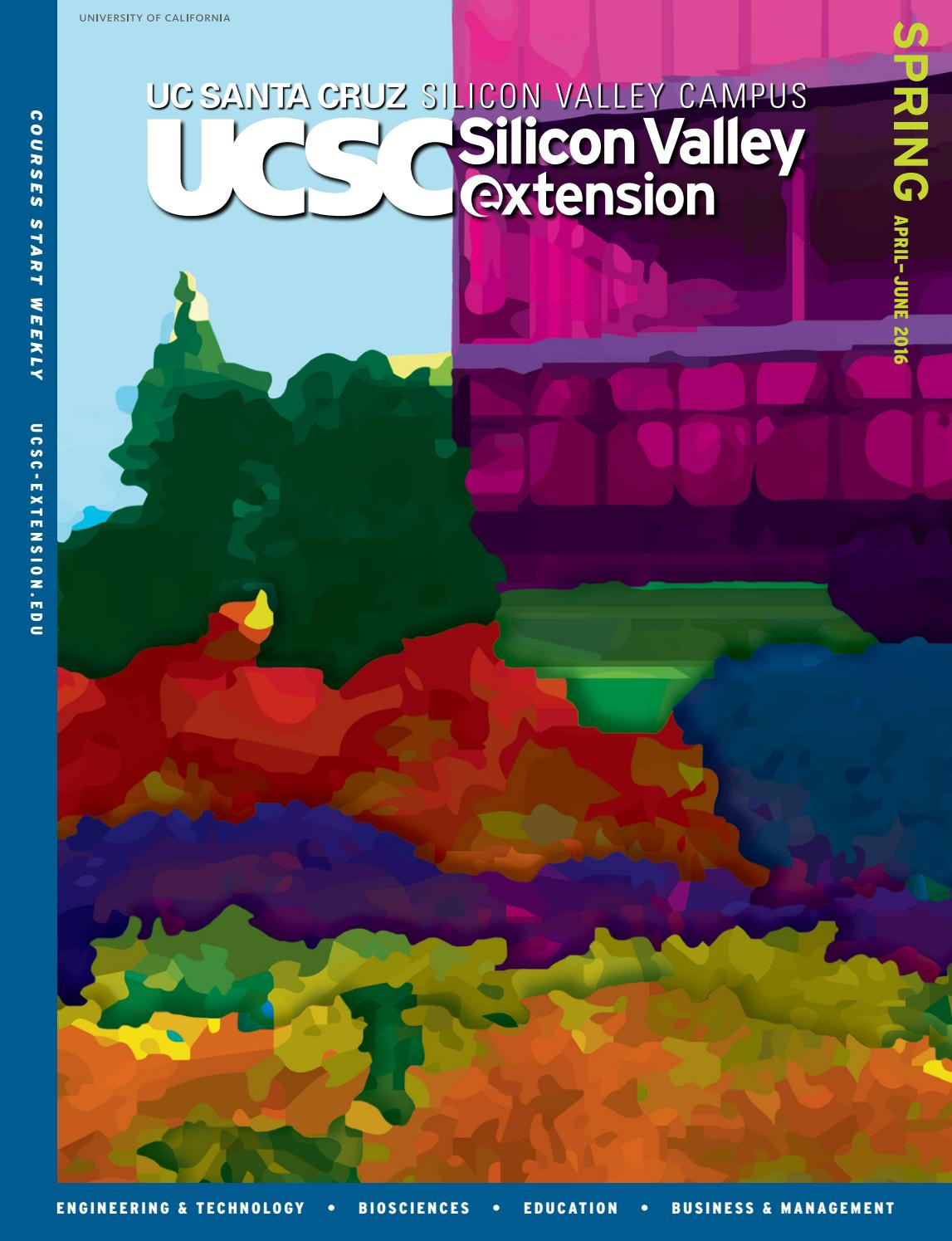 UCSC Silicon Valley Extension Spring 2016 Course Catalog by