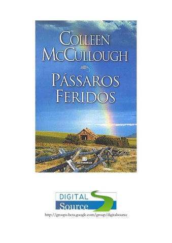 b9ea796ea5a8b Pássaros feridos colleen mccullough by Paloma Oliveira - issuu