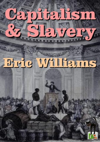 Capitalism and slavery - Eric Williams by Liber Libris - issuu