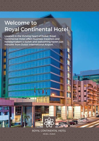 Welcome To Royal Continental Hotel Located In The Thriving Heart Of Dubai Offers Business Travellers And Holidaymakers A Stylish