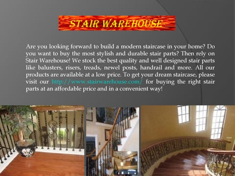 Stair WarehouSe Are You Looking Forward To Build A Modern Staircase In Your  Home? Do You Want To Buy The Most Stylish And Durable Stair Parts?