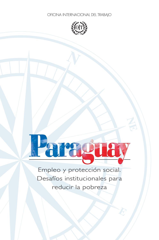 Paraguay. Empleo y protección social. Desafíos institucionales para ...