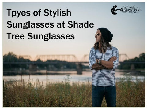d88bf697c4ff4 Types of Stylish Sunglass Store at Online - Shade Tree Sunglasses