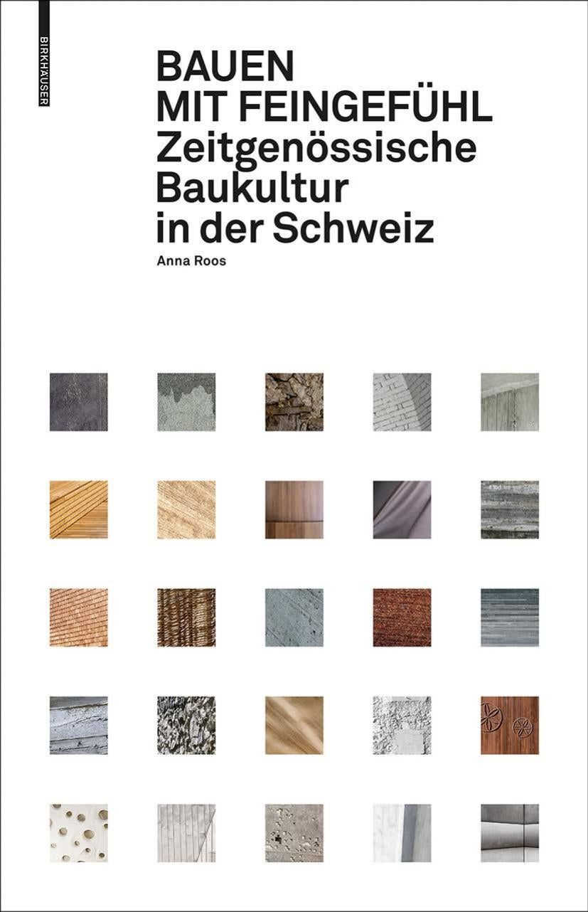 Bauen mit Feingefühl - Zeitgenössische Baukultur in der Schweiz by ...