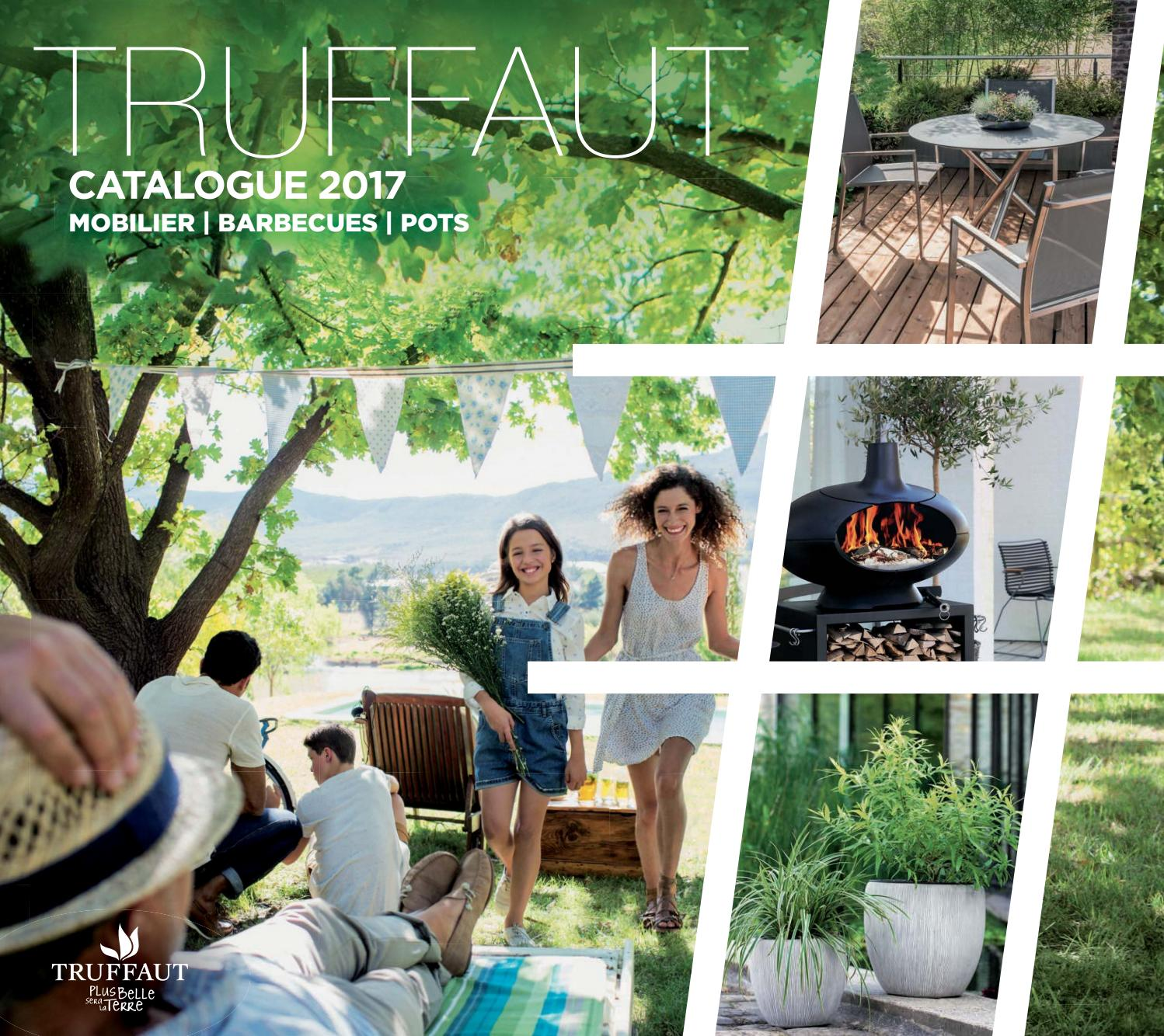 Catalogue Truffaut 2017 - Mobilier, Barbecues, PotsTruffaut ...