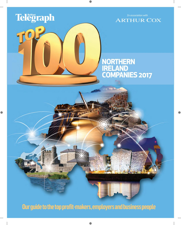 Northern Ireland\'s Top 100 Companies 2017 by Belfast Telegraph - issuu