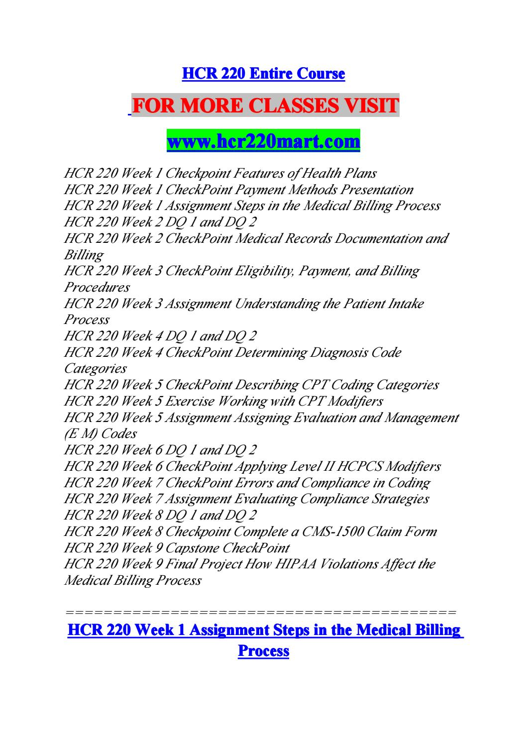 hcr220 week one checkpoint features of Hcr 220 week 1 assignment steps in the medical billing process 3 0 4 years ago hcr 220 week 1 checkpoint features of health plans 8 0 4 years ago.