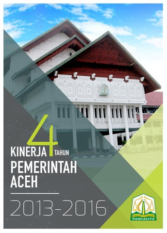 Kinerja 4 Tahun Pemerintah Aceh 2013 2016 By Eka Saputra Issuu