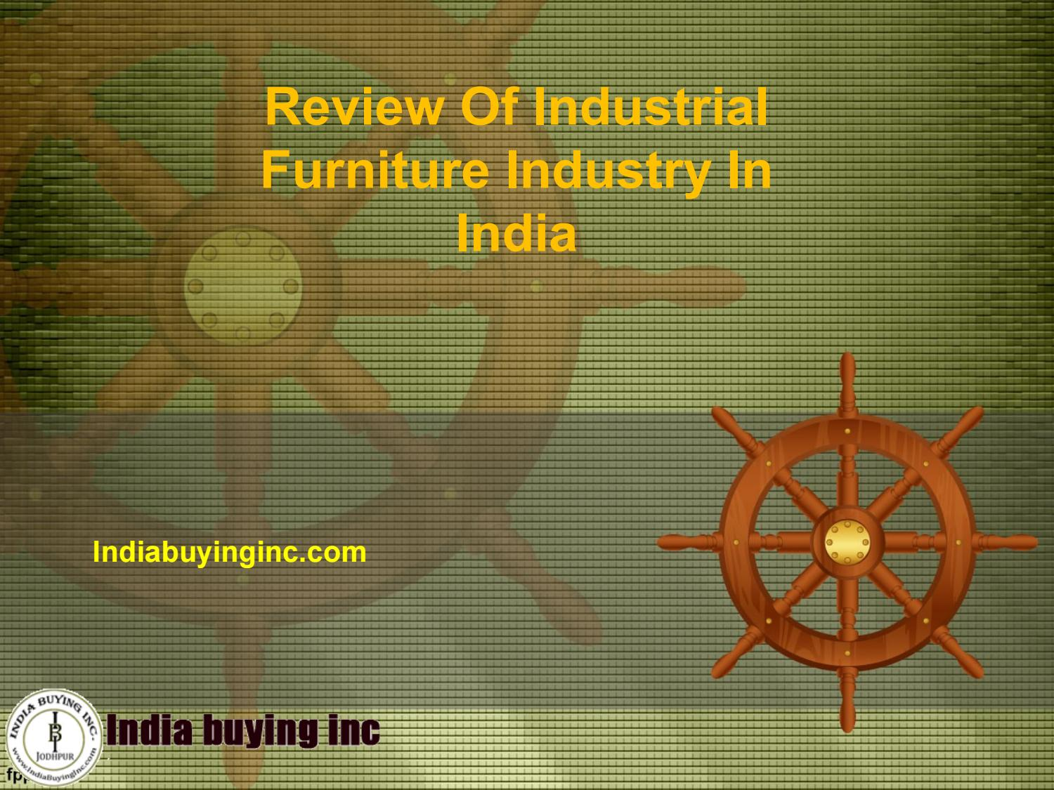 Review Of Industrial Furniture Industry India By India Buying Inc
