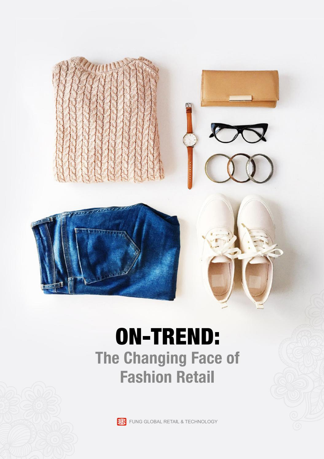 6d9f1d4f1c0 ON-TREND  The Changing Face of Fashion Retail by Fung Global Retail    Technology - issuu