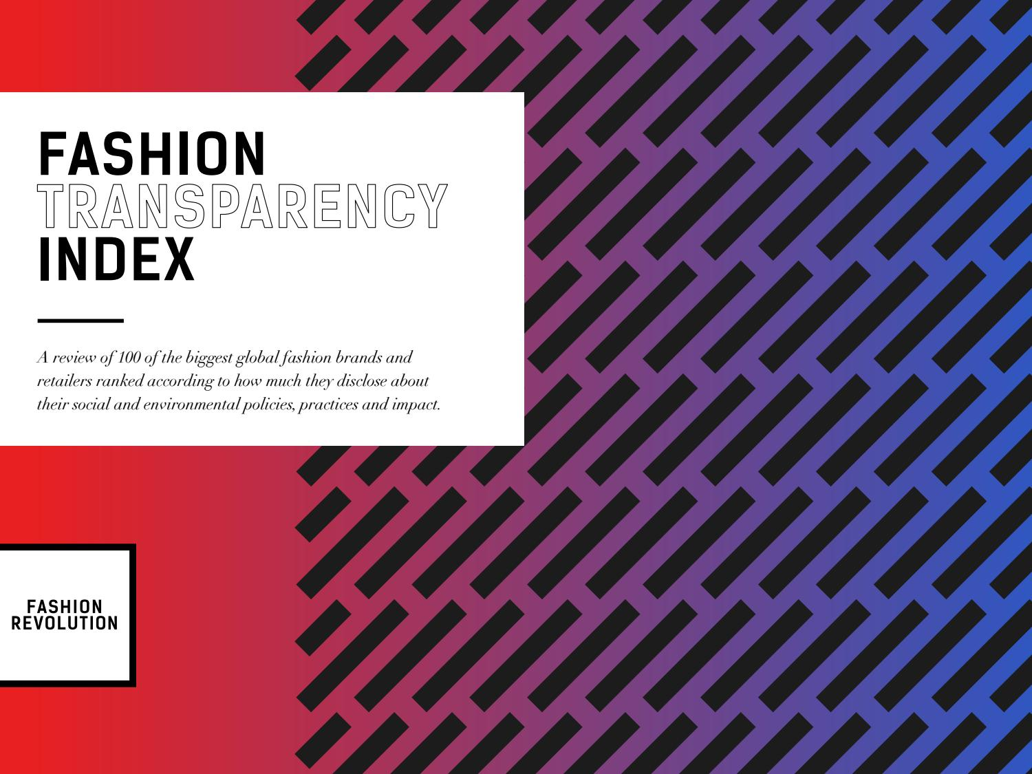 611963e2dd5 Fashion Transparency Index 2017 by Fashion Revolution - issuu