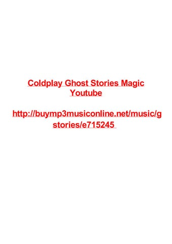 Coldplay Ghost Stories Magic Youtube By Max Polansky Issuu