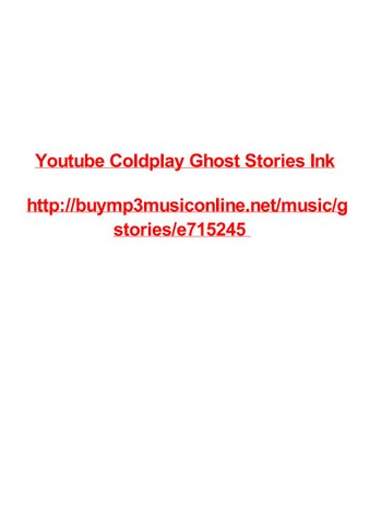 Youtube coldplay ghost stories ink by Max Polansky - issuu