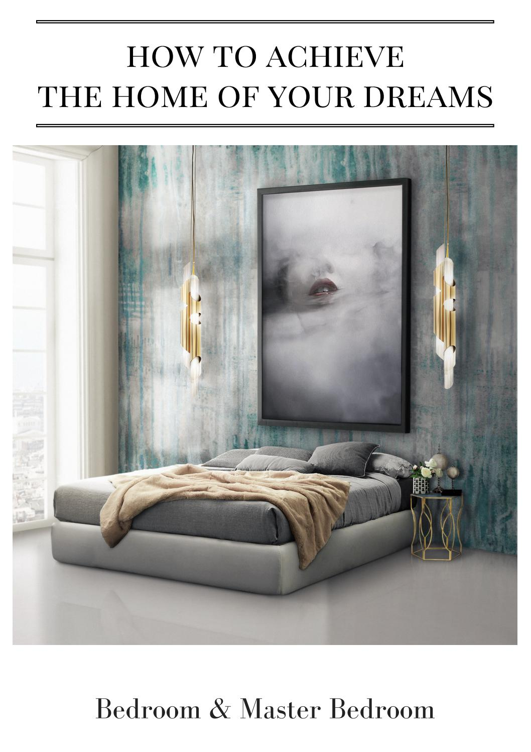 How To Achieve The Home Of Your Dreams Bedroom Master Bedroom By Insplosion Issuu