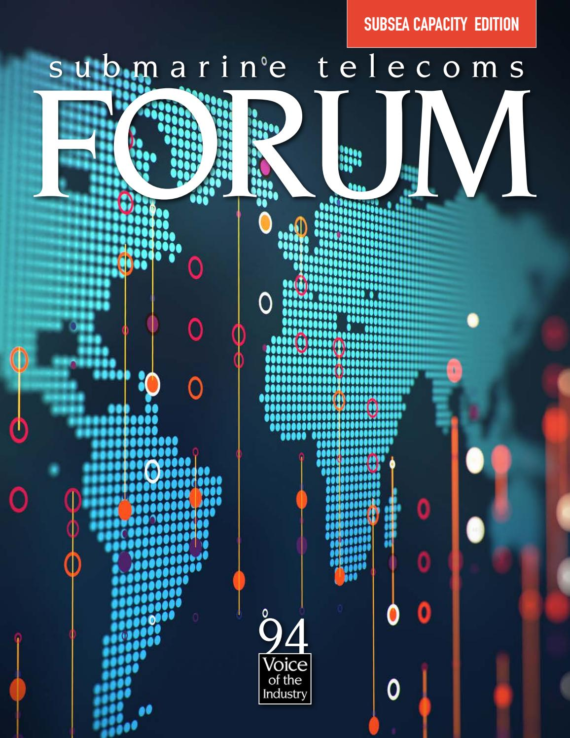 Submarine Telecoms Forum Issue #94 by Submarine Telelecoms Forum - issuu