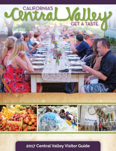 California's Central Valley Visitors Guide - 2017 by Visit