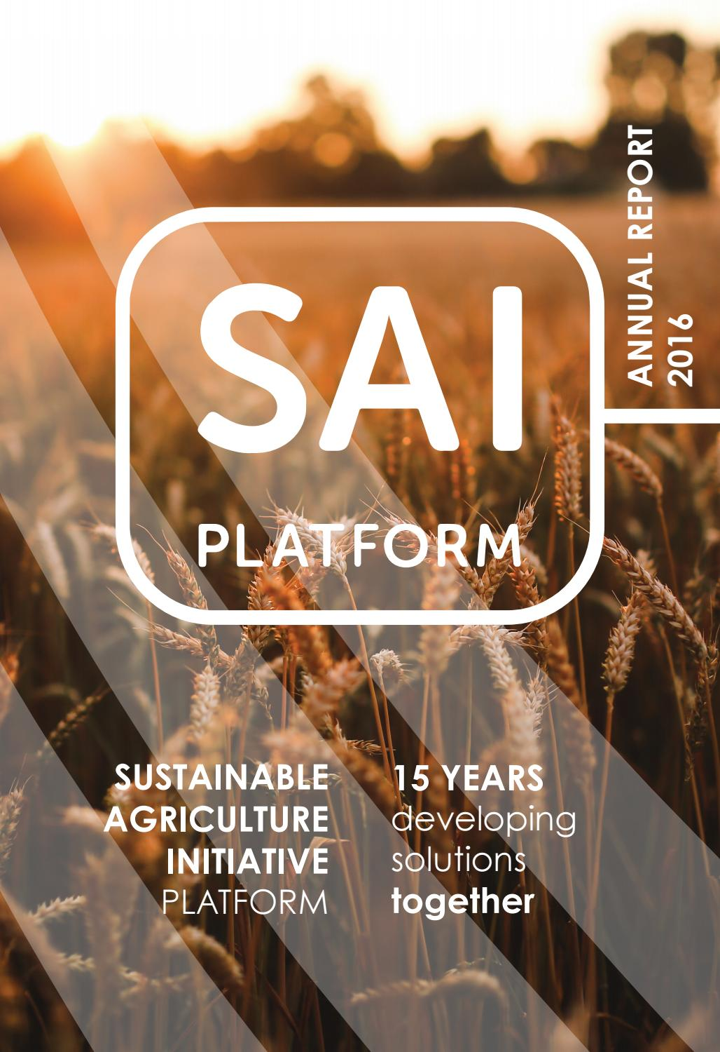 SAI Platform Annual Report 2016 by Sustainable Agriculture