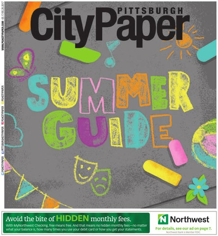 Summer Guide - Pittsburgh City Paper by Pittsburgh City Paper - issuu