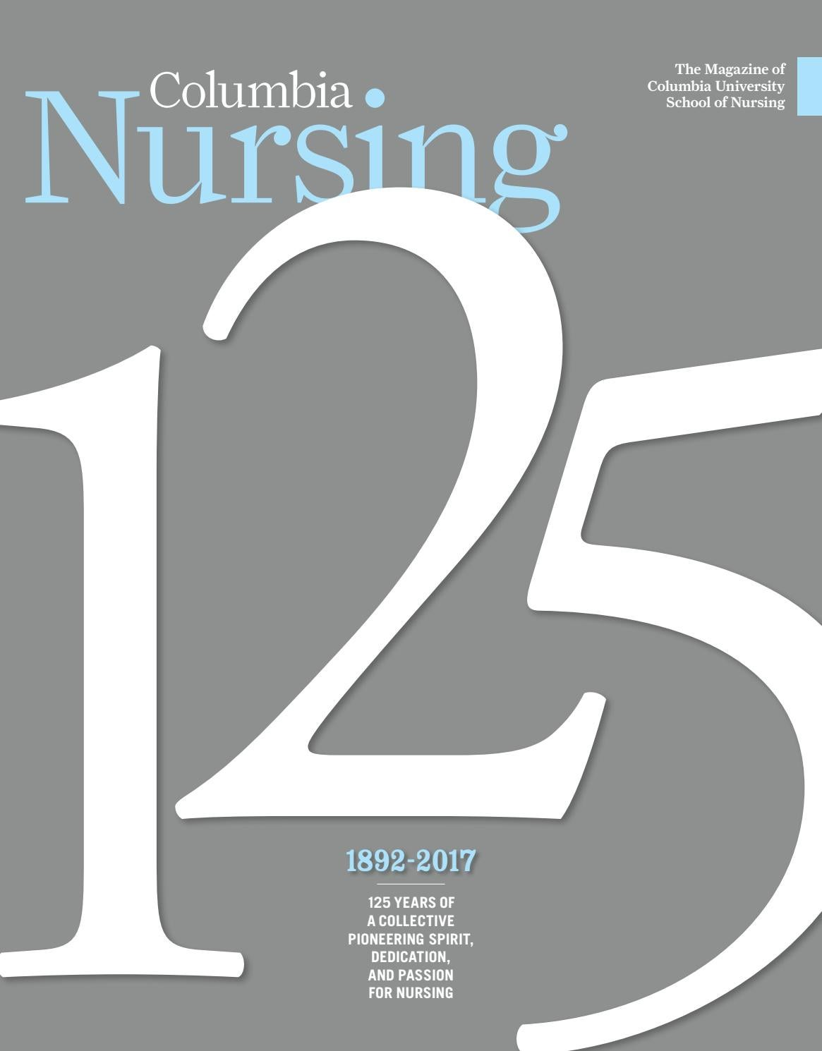 Columbia Nursing Spring 2017 Issue by Columbia University School of Nursing  - issuu