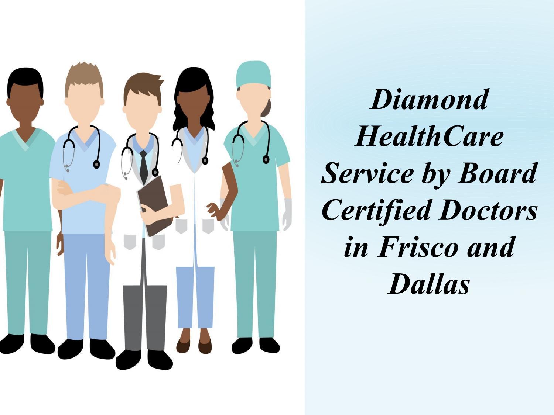 Diamond HealthCare Service by Board Certified Doctors in