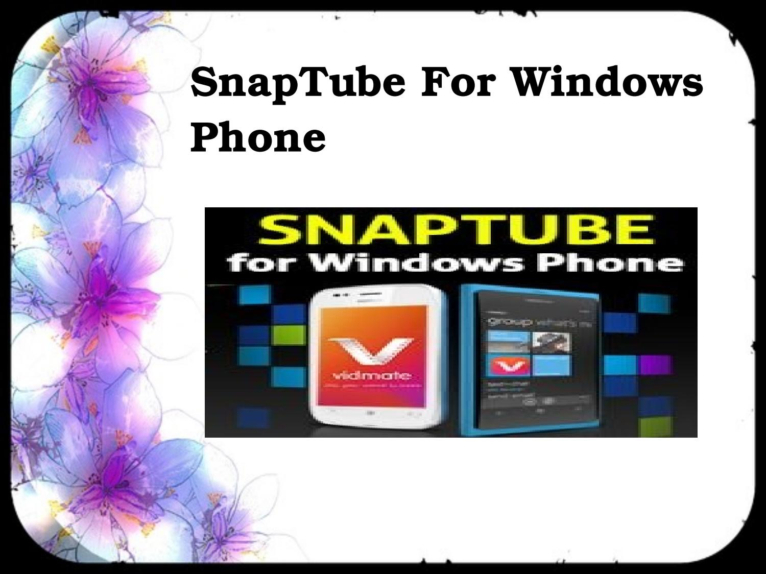 Snaptube for windows phone by Snaptube Apk Download - issuu