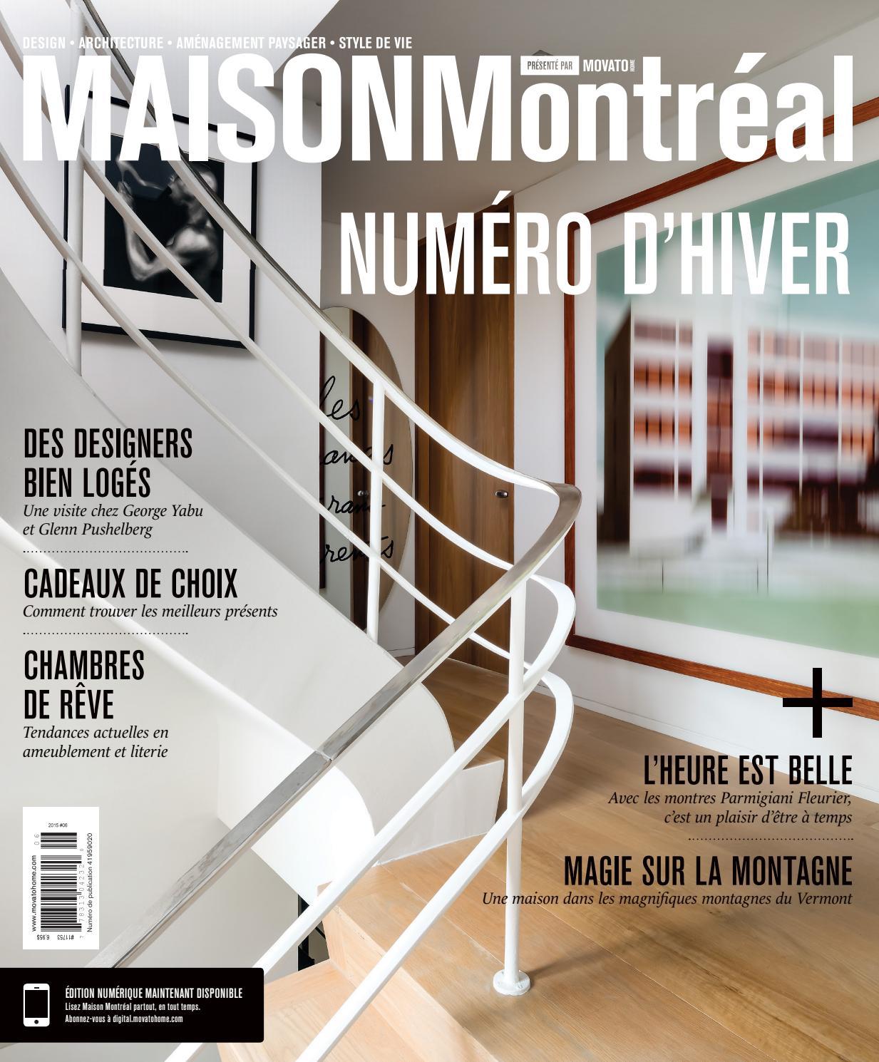 Maison montr al num ro d 39 hiver 2015 2016 by movatohome for Architecture et tendances magazine