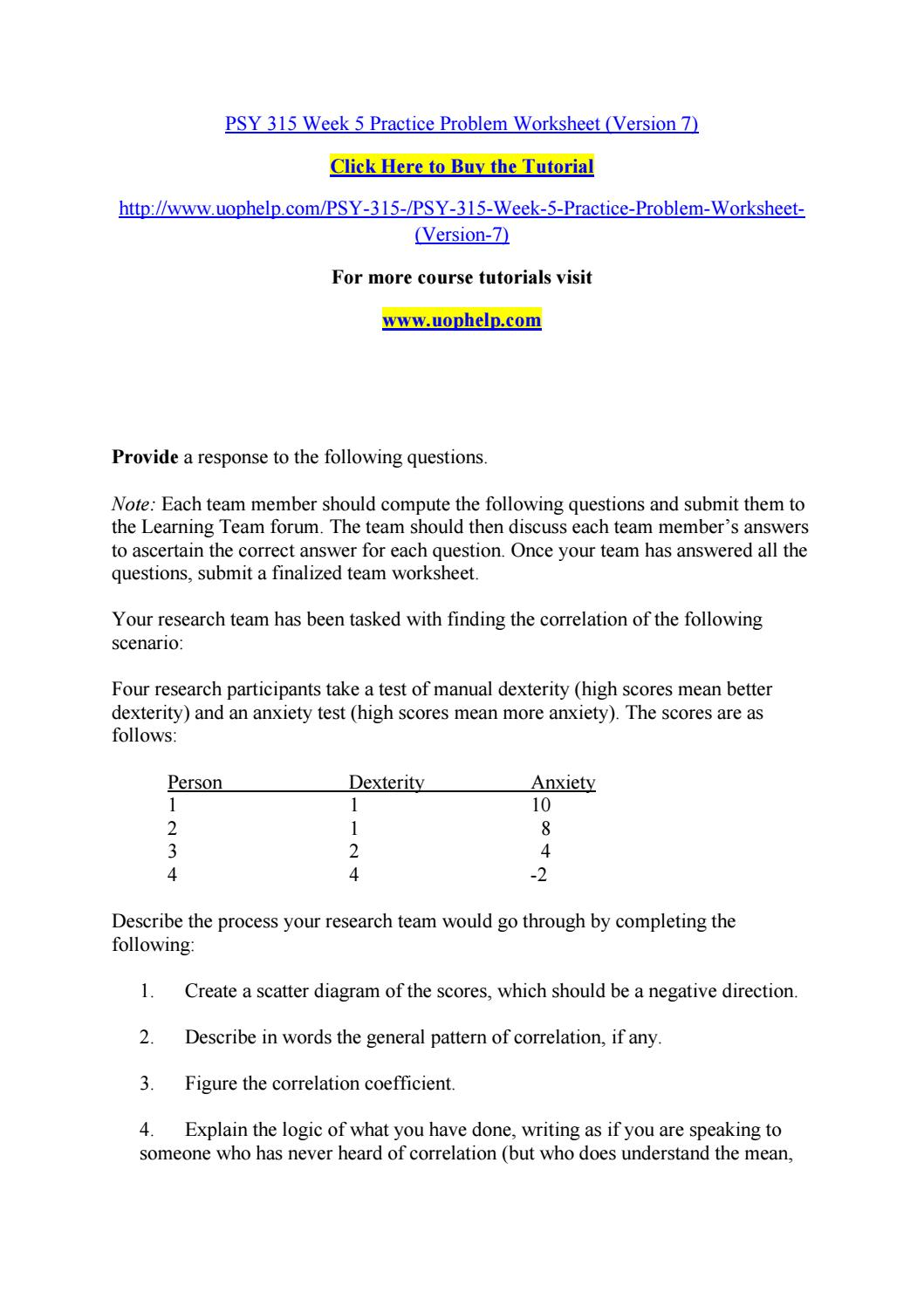 psy 315 week 3 practice answers Week two practice problems 1 psy/315 version 4 university of phoenix material 8n week two practice problems prepare a written response to the following questions.