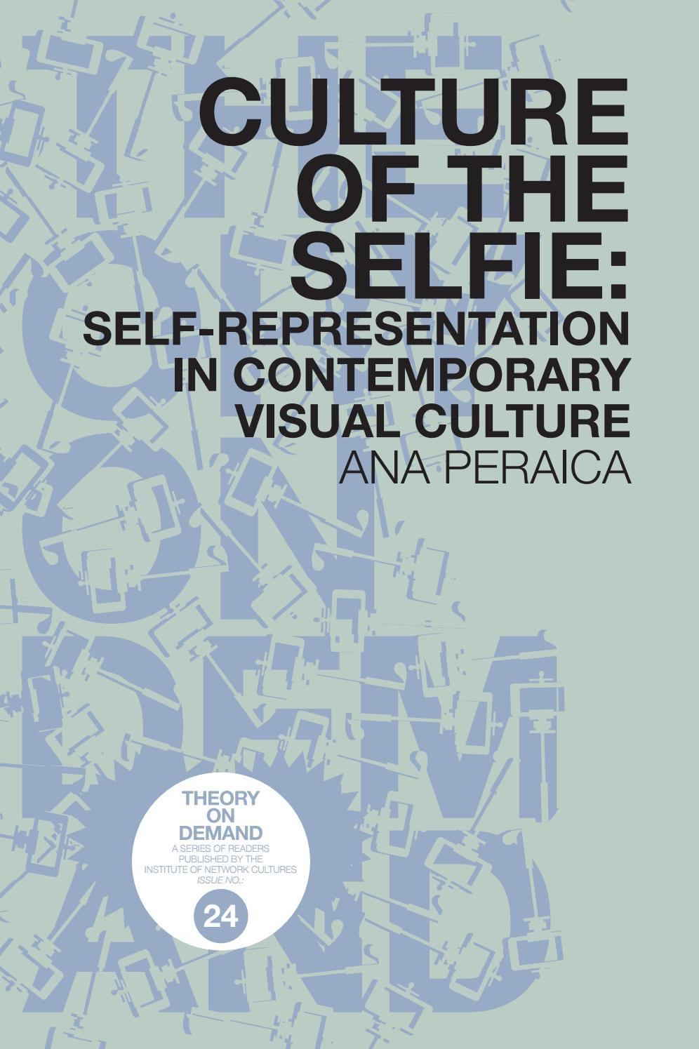 Culture Of The Selfie Self Representation In Contemporary