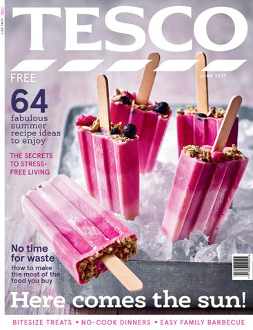 Tesco magazine - June 2017 by Tesco magazine - issuu