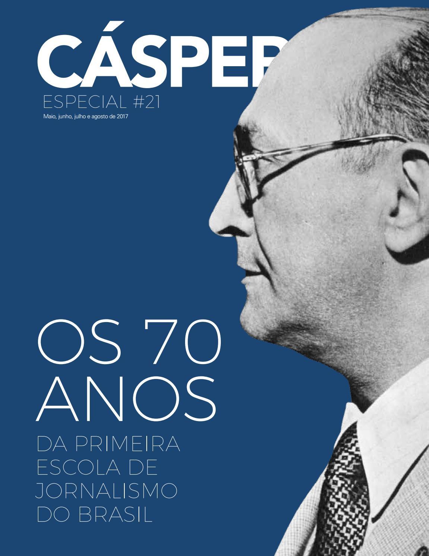 f4779fe0a Revista Cásper #21 by Faculdade Cásper Líbero - issuu