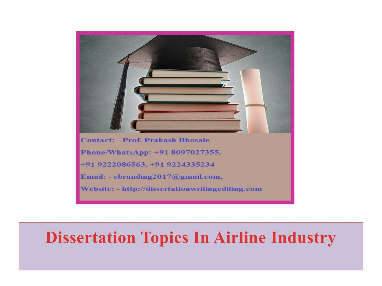 dissertation on airline industry Industry is due to the fact that it has produced a new type of airline - the emerging carrier, specifically emirates, etihad airways, qatar airways and turkish airlines these emerging carriers.