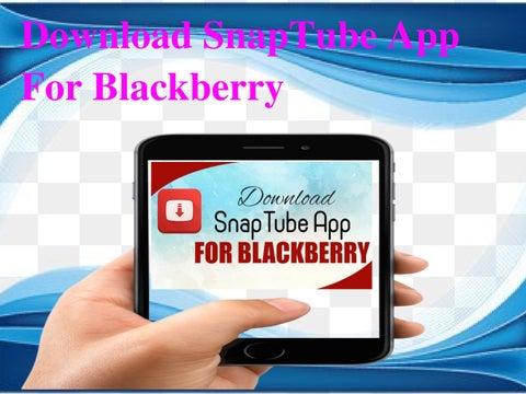 Download snaptube app for blackberry by Snaptube Apk