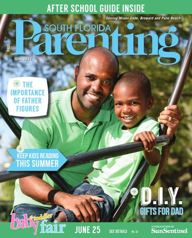 South Florida Parenting June 2017 by Forum Publishing Group issuu