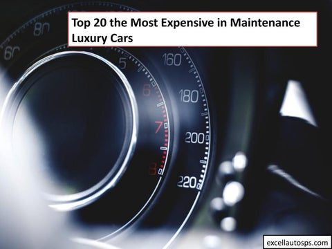 Top 20 The Most Expensive In Maintenance Luxury Cars By Excell Auto