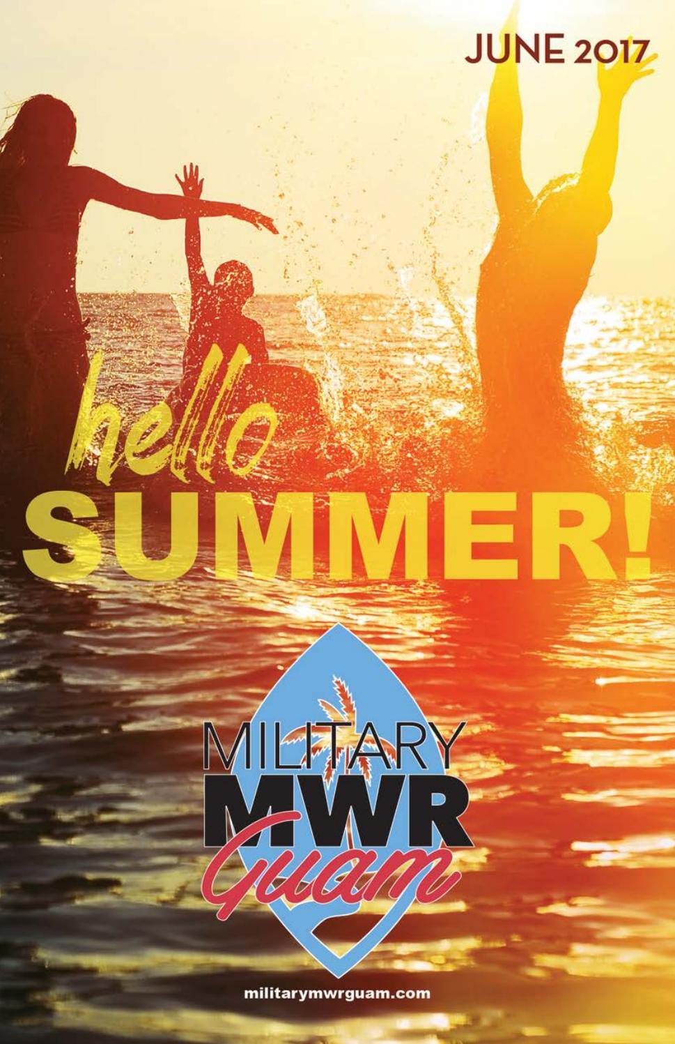 Military MWR Guam   June 2017 Edition By Joint Region Marianas Marketing    Issuu