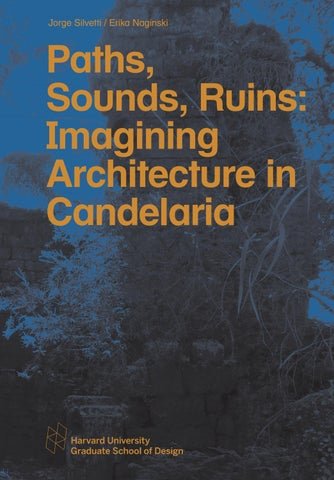 Paths Sounds Ruins Imagining Architecture In Candelaria