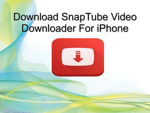 Download snaptube video downloader for iphone by Vidmate App