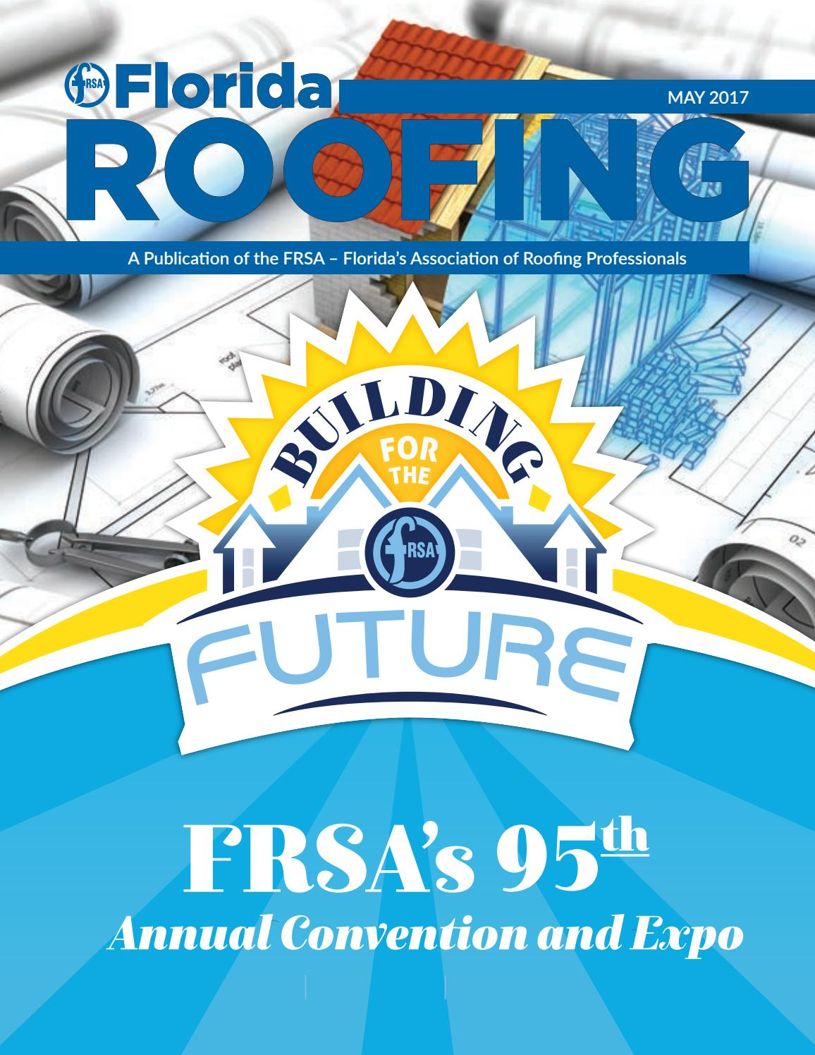 Florida Roofing Magazine May 2017 By Florida Roofing