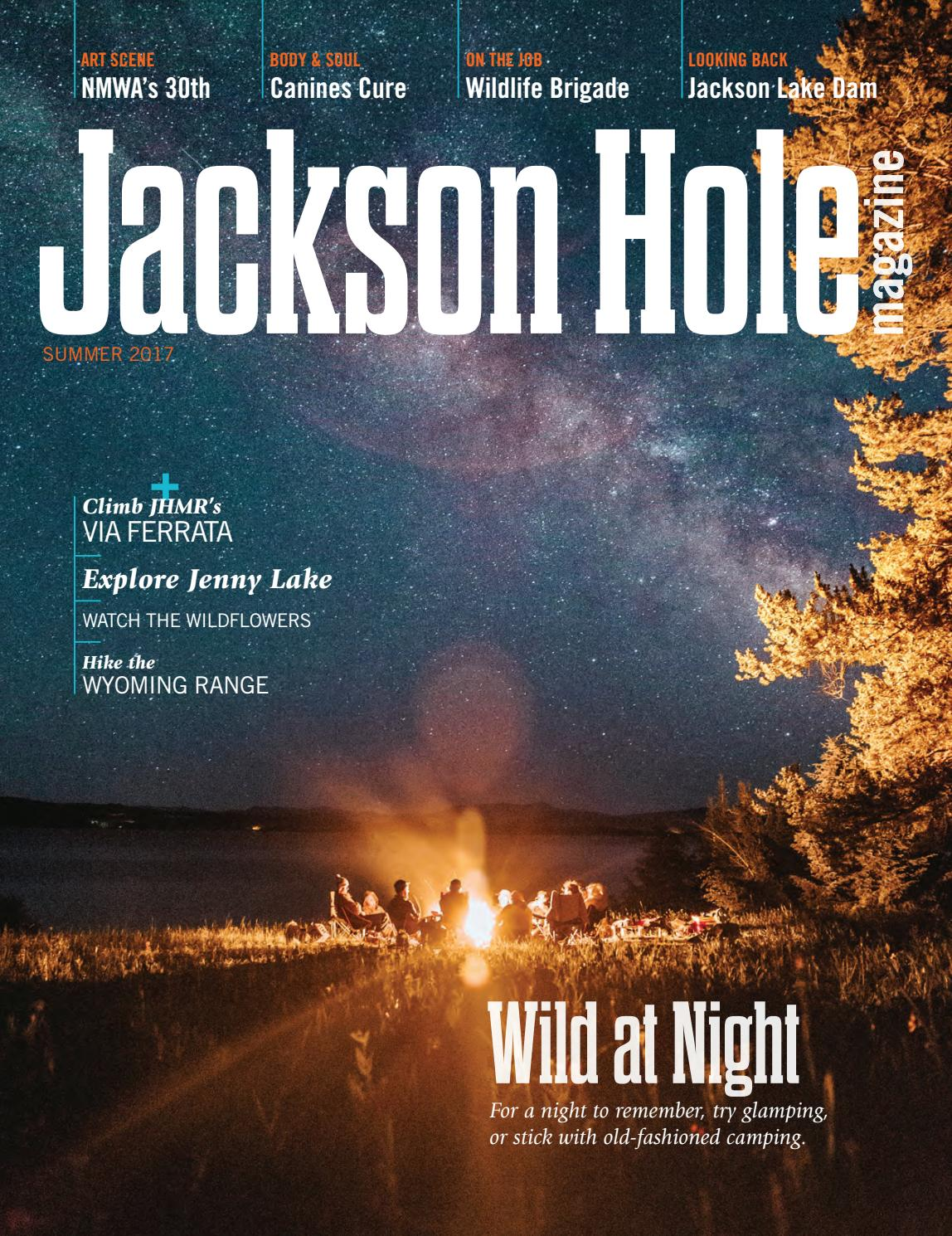 Jackson Hole magazine    Summer 2017 by Teton Media Works 8c255e8d081