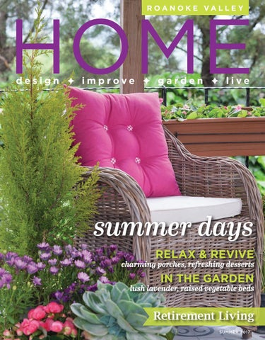 8366fec99e0215 Roanoke Valley HOME Summer 2017 by West Willow Publishing Group - issuu