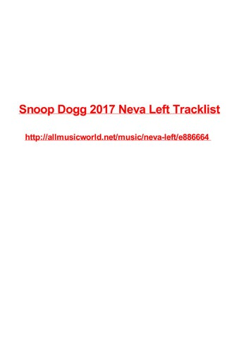 Snoop dogg 2017 neva left tracklist by Max Polansky - issuu