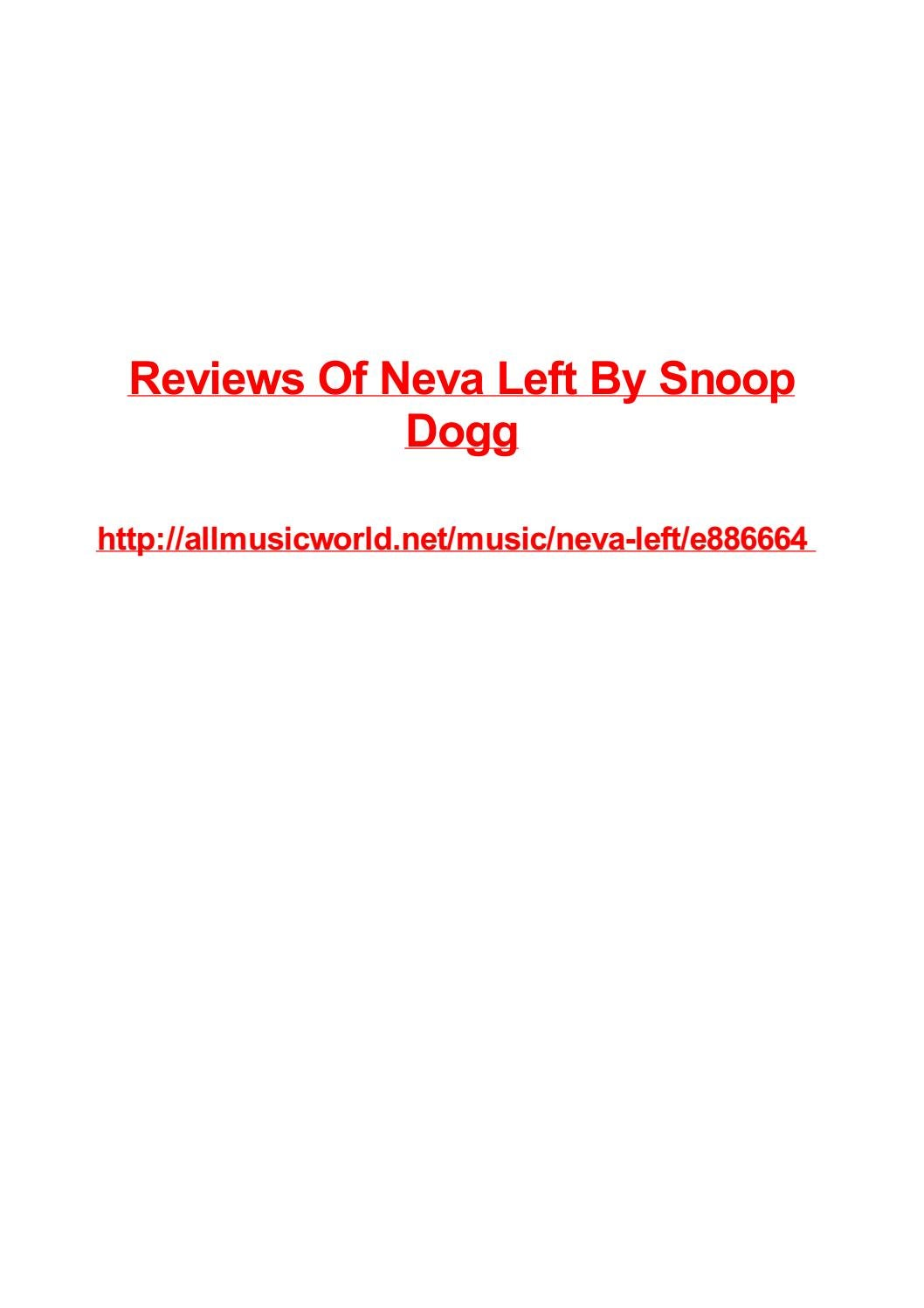 Reviews Of Neva Left By Snoop Dogg By Max Polansky Issuu
