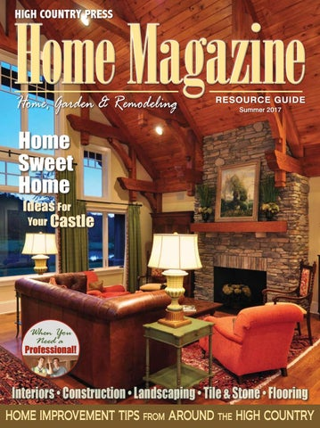 High Country Home Magazine 2017 By High Country Press Issuu